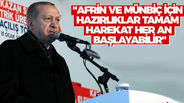 Cumhurbaşkanı Erdoğan: Afrin ve Münbiç için hazırlıklar tamam harekat her an başlayabilir