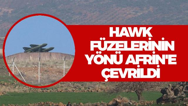 Hawk füzelerinin yönü Afrin'e çevrildi