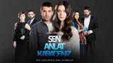 Sen Anlat Karadeniz'de çalan şarkılar- Sen Anlat Karadeniz 2.sezon dizi müzikleri