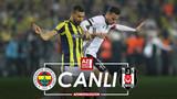 Fenerbahçe Beşiktaş canlı izle - Fenerbahçe Beşiktaş şifresiz izle