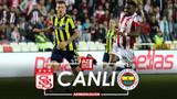 Sivasspor Fenerbahçe canlı izle - Sivasspor Fenerbahçe şifresiz izle
