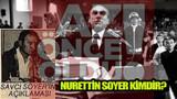 Tunç Soyer'in babası Nurettin Soyer kimdir, ne yaptı, ülkücüler neden istemiyor?