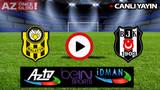 CANLI İZLE | Yeni Malatya Beşiktaş şifresiz CANLI İZLE | Yeni Malatya Beşiktaş AZ TV İdman TV İZLE