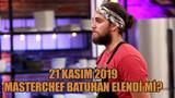 21 Kasım 2019 Masterchef Batuhan elendi mi?