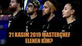 21 Kasım 2019 Masterchef elenen kim?