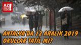Antalya'da 12 Aralık 2019 okullar tatil mi?