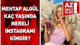 Mehtap Algül kaç yaşında, nereli, Instagramı, kimdir?