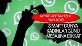 WhatsApp'ta hızla yayılıyor! 8 Mart Dünya Kadınlar Günü mesajına dikkat