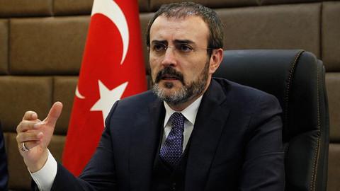 Mahir Ünal: Afrin konusunda Türkiye'nin pozisyonu son derece net