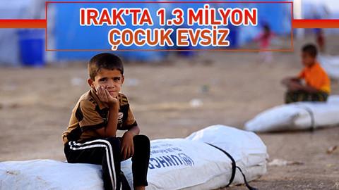 Irak'ta 1,3 milyon çocuk evsiz