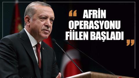 Cumhurbaşkanı Erdoğan: Afrin operasyonu fiilen başlamıştır