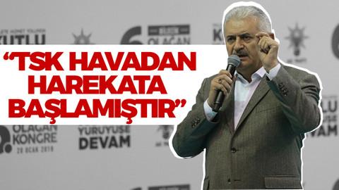 Başbakan Binali Yıldırım: TSK havadan harekata başlamıştır