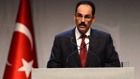 Kalın: YPG'nin devlet gibi yapı kurmasına tahammül edemeyiz