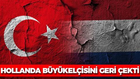 Az Önce! Hollanda Hükümeti Türkiye'deki büyükelçisini resmi olarak geri çekti