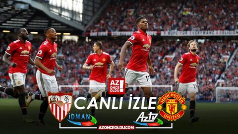Sevilla Manchester United şifresiz izle - Sevilla Manchester United maçı Az tv İdman tv canlı izle
