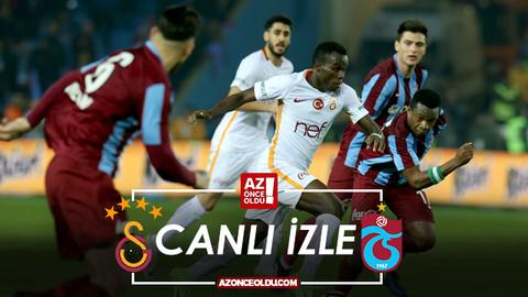 CANLI İZLE - Galatasaray Trabzonspor canlı izle - Galatasaray Trabzonspor şifresiz canlı izle
