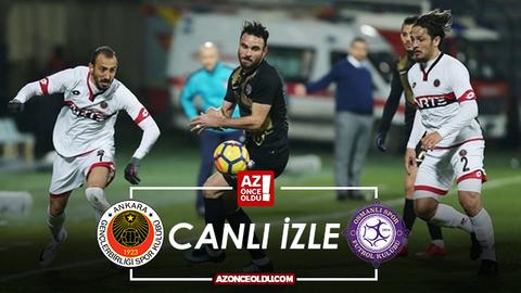 CANLI İZLE - Gençlerbirliği Osmanlıspor canlı izle - Gençlerbirliği Osmanlıspor şifresiz canlı izle