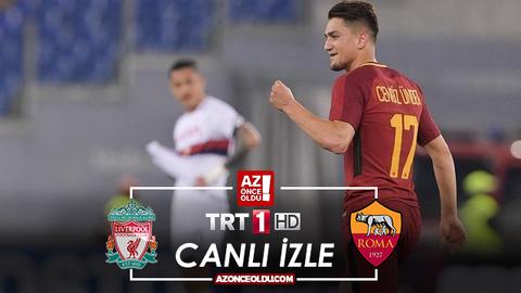 TRT1 CANLI İZLE - Liverpool Roma canlı izle - Liverpool Roma şifresiz canlı izle