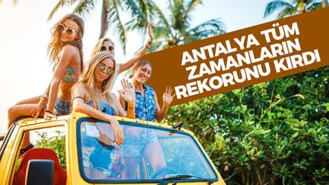 Antalya tüm zamanların rekorunu kırdı