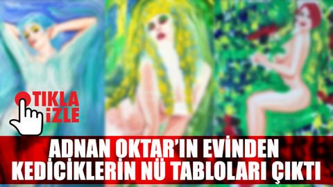 Adnan Oktar'ın evinden kediciklerin nü tabloları çıktı