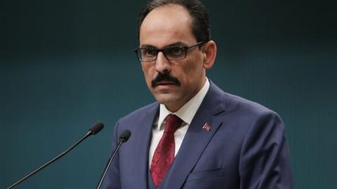 Sözcü Kalın: Katar Türkiye'ye 15 milyar dolarlık yatırım yapacak, Türk ekonomisinin temelleri sağlam