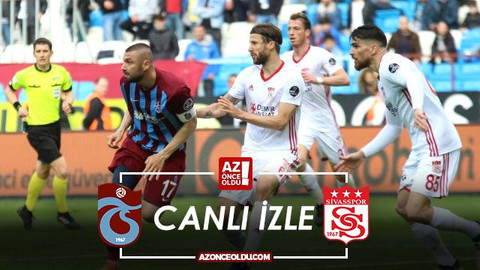 CANLI İZLE -Trabzonspor Sivasspor canlı izle - Trabzonspor Sivasspor şifresiz canlı izle