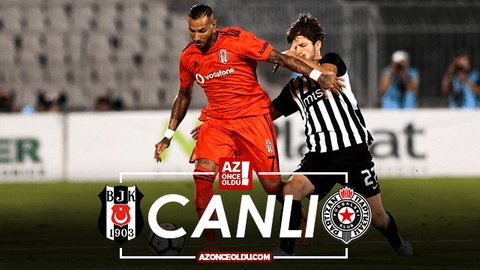 CANLI İZLE - Beşiktaş Partizan canlı izle - Beşiktaş Partizan şifresiz canlı izle