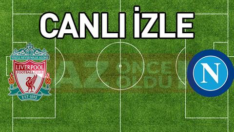 Liverpool Napoli şifresiz canlı izle - Liverpool Napoli ücretsiz CBC, AZ TV izle