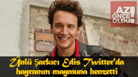 Ünlü şarkıcı Edis Twitter'da hayranını maymuna benzetti