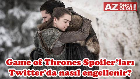 Game of Thrones Spoiler'ları Twitter'da nasıl engellenir?