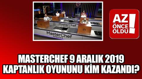 Masterchef 9 Aralık 2019 kaptanlık oyununu kim kazandı?
