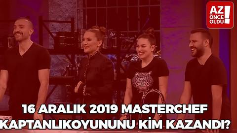 16 Aralık 2019 Masterchef kaptanlık oyununu kim kazandı?