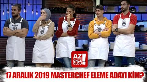 17 Aralık 2019 Masterchef eleme adayı kim?