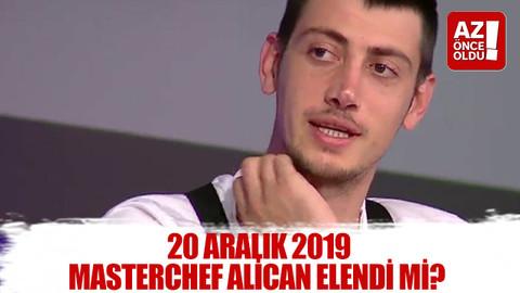 20 Aralık 2019 Masterchef Alican elendi mi?