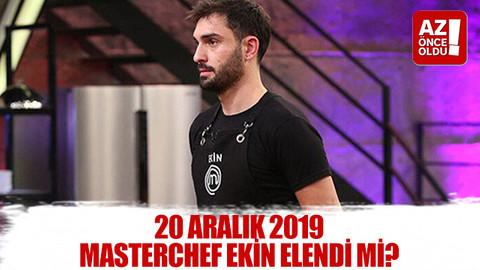 20 Aralık 2019 Masterchef Ekin elendi mi?