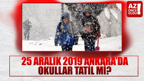25 Aralık 2019 Ankara'da okullar tatil mi?