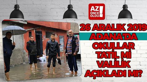 26 Aralık 2019 Adana'da okullar tatil mi, Valilik açıkladı mı?