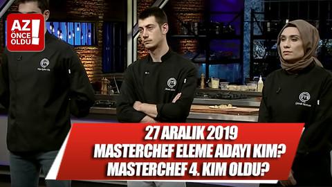 27 Aralık 2019 Masterchef kim elendi? Masterchef 4. kim oldu?