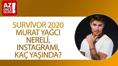 Survivor 2020 Murat Yağcı Instagramı, kaç yaşında, nereli?
