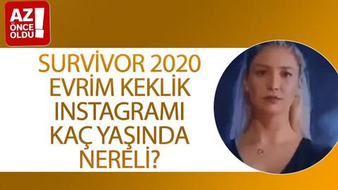 Survivor 2020 Evrim Keklik Instagramı, kaç yaşında, nereli?