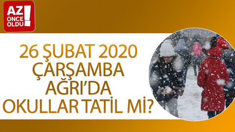26 Şubat 2020 Çarşamba Ağrı'da okullar tatil mi?