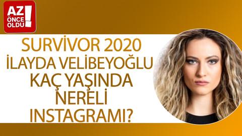 Survivor 2020 İlayda Velibeyoğlu kaç yaşında, nereli, Instagramı?