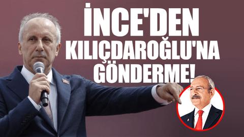 İnce'den Kılıçdaroğlu'na gönderme!