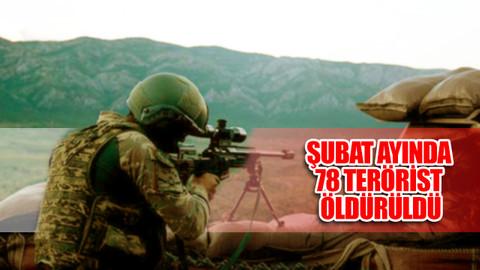 Şubat ayında 78 terörist öldürüldü