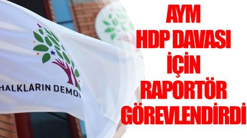 HDP'nin kapatılma davası! Raportör görevlendirildi