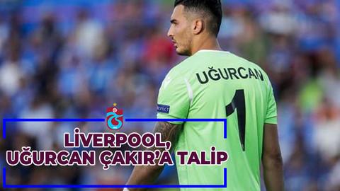 Liverpool, Uğurcan Çakır transferi için Trabzonspor ile görüşmelere başladı