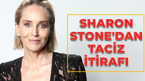 Sharon Stone'dan taciz itirafı