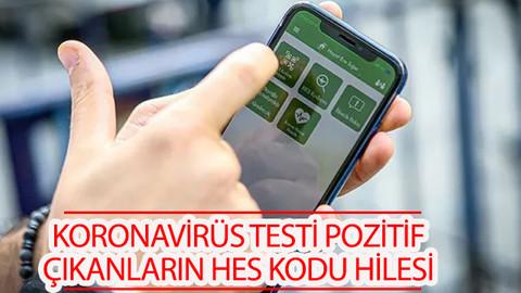 Koronavirüs testi pozitif çıkanların HES kodu hilesi
