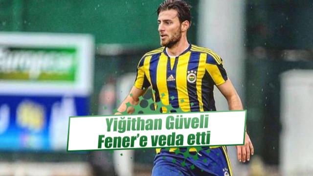 Yiğithan Güveli Fenerbahçe'den ayrıldı