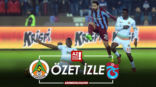 Alanyaspor Beşiktaş özeti Ve Golleri İzle: ÖZET İZLE Alanyaspor Trabzonspor özet Izle